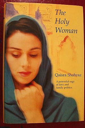 The Holy Woman: Qaisra Shahraz