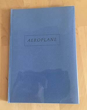 Aeroplane; Or How He Talked to Himself as If Reciting Poetry