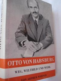Otto von Habsburg Weg, Weltbild und Werk: Werner, Arthur: