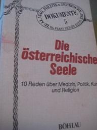 Die österreichische Seele Zehn Reden über Medizin,: Ringel, Erwin: