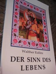 Der Sinn des Lebens: Eidlitz, Walther: