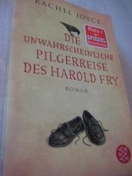 Die unwahrscheinliche Pilgerreise des Harold Fry Roman: Joyce, Rachel:
