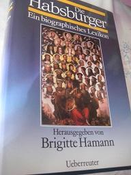 Die Habsburger Ein biographisches Lexikon - Hamann, Brigitte