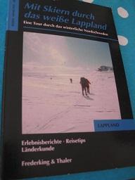 Mit Skiern durch das weiße Lappland Eine: Heidenberger, Felix: