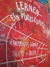 Lernen - Ein Puzzlespiel Vernetzendes Lernen Texte + Bilder - Merz, Martin