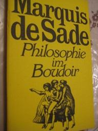 Philosophie im Boudoir: Sade, Marquis, de: