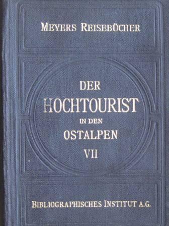 Der Hochtourist in den Ostalpen siebenter Band,: Purtscheller, Ludwig/ Heinrich