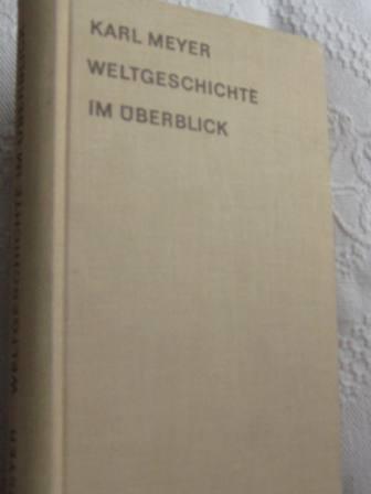 Weltgeschichte im Überblick: Meyer, Karl: