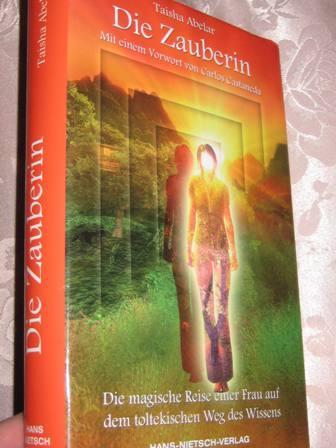 Die Zauberin Die magische Reise einer Frau: Abelar, Taisha: