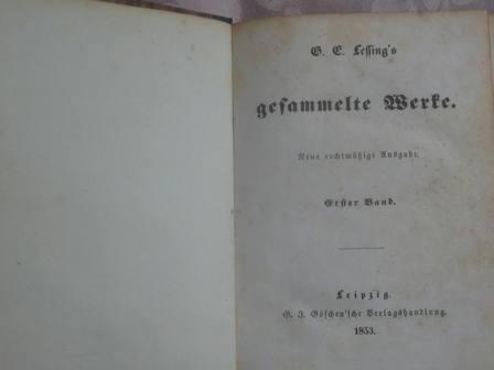 G. E. Lessing`s gesammelte Werke: Lessing, G. E.: