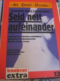 Seid nett aufeinander Anatomie eines Lustmarktes: Dahl, Peter P.