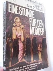Eine Stunde für den Mörder Kriminal-Thriller: MacDonald, John D.: