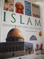 Islam Gegenwart und Geschichte: Lunde, Paul: