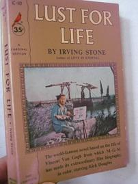 Lust for Life The Story of Vincent: Stone, Irving: