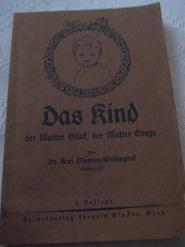 Das Kind der Mutter Glück, der Mutter Sorge: Planner-Wildinghof, Karl, Dr.:
