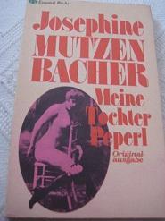 Meine Tochter Peperl,: Mutzenbacher, Josephine: