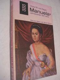 Manuelas Jahreszeiten der Liebe Manuela Sáenz und: Hagen, Viktor W.,