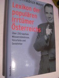 Lexikon der populären Irrtümer Österreichs,: Mayer, Horst Friedrich: