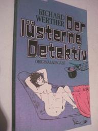 Der lüsterne Detektiv: Werther, Richard: