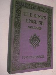The King`s English: Fowler, H.W. und