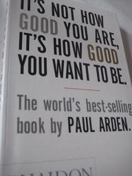 It`s not how good you are, it`s how good you want to be
