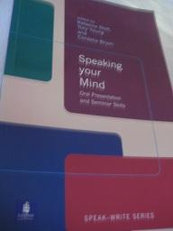 Speaking your Mind: Oral Presentation and Seminar Skills,: Stott, Rebecca, Tory Young und Cordelia ...