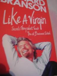 Like a Virgin Secrets They won`t Teach you at Business School