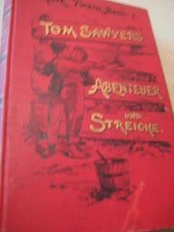 Tom Sawyers Abenteuer und Streiche Mark Twain: Twain, Mark: