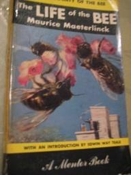The Life of the Bee: Maeterlinck, Maurice: