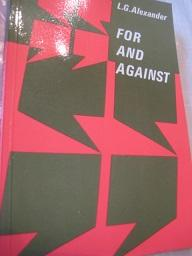 for against by l g alexander Author: alexander, l g (louis george), 1932- subjects: english language -  study and teaching (secondary) english language - study and teaching -  foreign.
