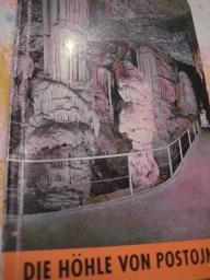 Die Höhle von Postojna (Postojnks jama) und: Habe, France, Dr.: