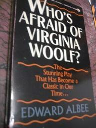 Who`s Afraid of Virginia Woolf? The Stunning Play That has become a Classic in our time.