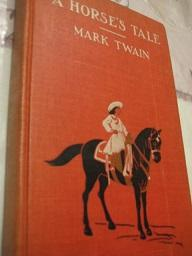 A Horse`s Tale: Twain, Mark: