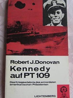 Kennedy auf PT 109 Das Kriegserlebnis des: Donovan, Robert J.: