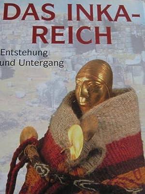 Das Inka-Reich Entstehung und Untergang: Minelli, Laura Laurencich:
