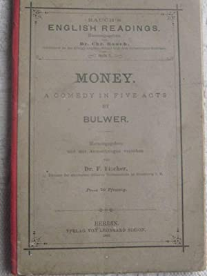 Money A Comedy in five acts Rauch`s English Readings Heft 3 EA