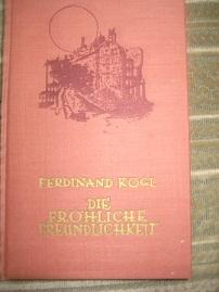 Die fröhliche Freundlichkeit: Kögl, Ferdinand: