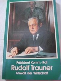 Präsident Rudolf Trauner Anwalt der Wirtschaft: Aglas, Erwin H.: