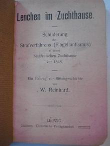 Lenchen im Zuchthause Schilderung des Strafverfahrens (Flagellantismus): Reinhard, W.: