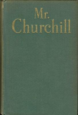 Mr. Churchill A Portrait (1941 First Printing): Philip Guedalla