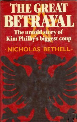 THE GREAT BETRAYAL: The Untold Story of: Nicholas Bethell