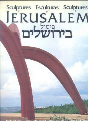 Sculptures in Jerusalem: Introduction by Michael