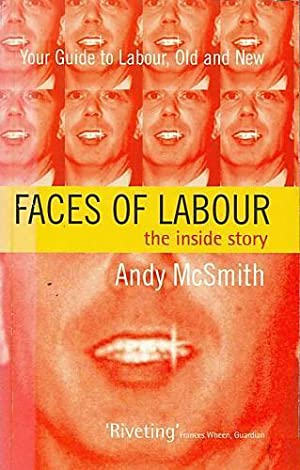 Faces of Labour: The Inside Story: Andy McSmith