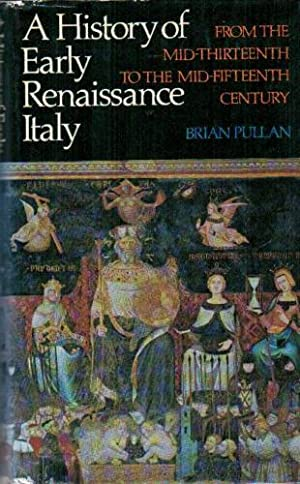 A History of Early Renaissance Italy: From: Pullan, Brian