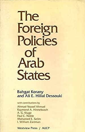 The Foreign Policies of Arab States: Bahgat Korany &