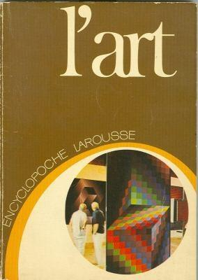 L'Art (Encyclopoche Larousse 14 - French Edition): Jean-Rene Gaborit, Dominique