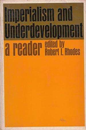 Imperialism and Underdevelopment: A Reader: Rhodes, Robert I.