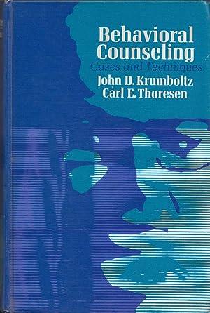Behavioral Counseling : Cases and Techniques: Krumboltz, John D.