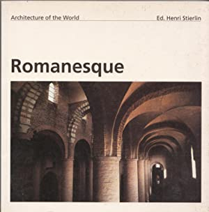 Romanesque (Architecture of the World, 13): Raymond Oursel &