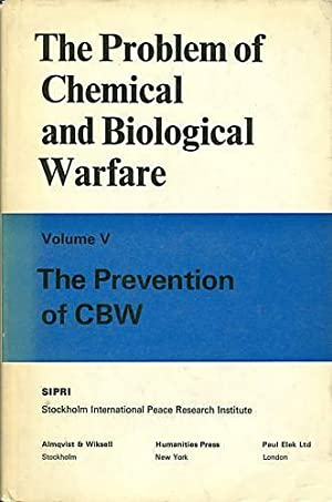 The Problem of Chemical and Biological Warfare: Stockholm International Peace